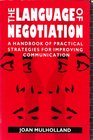 The Language of Negotiation  A Handbook of Practical Strategies for Improving Communication