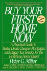 Buy Your First Home Now a Practical Guide to B