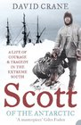 Scott of the Antarctic A Life of Courage and Tragedy in the Extreme South
