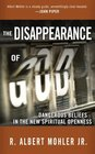 The Disappearance of God Dangerous Beliefs in the New Spiritual Openness