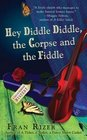 Hey Diddle Diddle, the Corpse and the Fiddle (Callie Parrish, Bk 2)