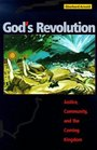 God's Revolution Justice Community and the Coming Kingdom