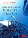 International Business Strategy Rethinking the Foundations of Global Corporate Success