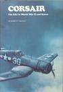 Corsair: The F4U in World War II and Korea
