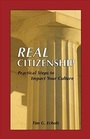 Real Citizenship: Practical Steps for Making an Impact on Your Culture