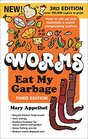 Worms Eat My Garbage How to Set Up and Maintain a Worm Composting System 3rd Edition