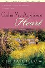 Calm My Anxious Heart A Woman's Guide to Finding Contentment