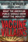 Vaccine Villains What the American Public Should Know about the Industry