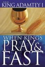 When Kings Pray  Fast