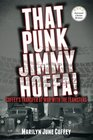 That Punk Jimmy Hoffa Coffey's Transfer at War with the Teamsters