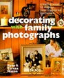Decorating With Family Photographs Creative Ways to Display Your Treasured Memories