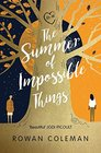 The Summer of Impossible Things An uplifting emotional story as seen on ITV in the Zoe Ball Book Club