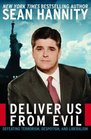 Deliver Us from Evil Defeating Terrorism Despotism and Liberalism