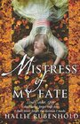 Mistress of My Fate Bk 1 The Confessions of Henrietta Lightfoot