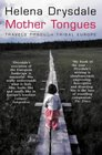 Mother Tongues Travels Through Tribal Europe