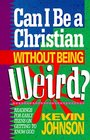 Can I Be a Christian Without Being Weird? (Early Teen Devotionals)