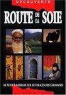 Route de la soie  De Xi'an Kashgar sur les traces des caravanes