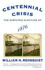 Centennial Crisis  The Disputed Election of 1876