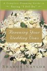 Renewing Your Wedding Vows A Complete Planning Guide to Saying I Still Do