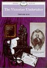 The Victorian Undertaker (Shire Albums)