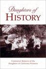 Daughters of History: Centennial Memoirs of the Daughters of California Pioneers