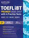 Kaplan TOEFL iBT Premier 2016-2017 with 4 Practice Tests: Book + CD + Online + Mobile (Kaplan Test Prep)