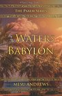 By the Waters of Babylon A Captives Song  Psalm 137