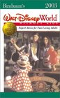 Birnbaum's Walt Disney World Without Kids 2003 Expert Advice for Fun-Loving Adults