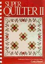 Super Quilter II: Challenges for the Advanced Quilter