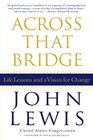 Across That Bridge Life Lessons and a Vision for Change