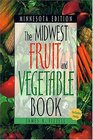 The Midwest Fruit and Vegetable Book Minnesota Edition