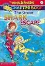 The Great Shark Escape (Magic School Bus Science Chapter Book, Bk 7)