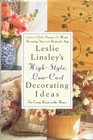Leslie Linsley's HighStyle LowCost Decorating Ideas For Every Room in the House