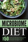 Microbiome Diet Top 50 Healthy Gut Microbes Recipes-Dump Some Extra Pounds By Feeding Microbiome The Right Foods