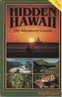 Hidden Hawaii: The adventurer's guide