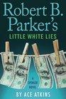 Robert B Parker's Little White Lies