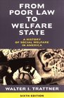 From Poor Law to Welfare State 6th Edition  A History of Social Welfare in America
