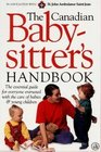 The Canadian Babysitter's Handbook  In Association with St John Ambulance of Canada