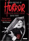 A New Heritage of Horror The English Gothic Cinema Revised and Updated Edition