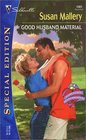 Good Husband Material (Hometown Heartbreakers, Bk 7) (Silhouette Special Edition, No 1501)