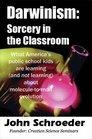 Darwinism: Sorcery in the Classroom