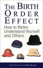 The Birth Order Effect How to Better Understand Yourself and Others