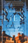 Peninsula of Lies  A True Story of Mysterious Birth and Taboo Love