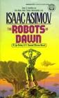 The Robots of Dawn (R. Daneel Olivaw, Bk 3)