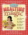 Joey Green's Mealtime Magic More Than 250 Offbeat Recipes Using Beloved Brand-name Products