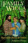 The Family Wicca Book: The Craft for Parents  Children (Llewellyn's Modern Witchcraft Series)
