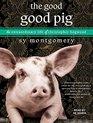 The Good Good Pig The Extraordinary Life of Christopher Hogwood