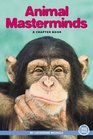 Animal Masterminds A Chapter Book
