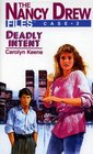 Deadly Intent (Nancy Drew Files, Case No 2)