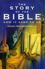 The Story of the Bible  How It Came to Us